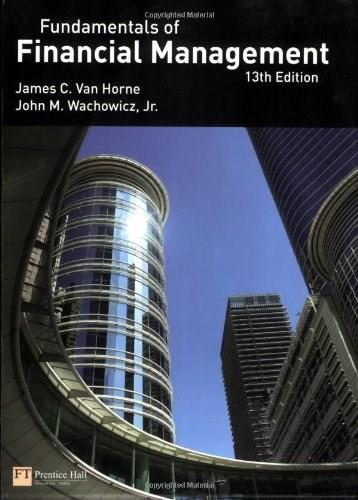 Fundamentals of Financial Management, by Van Horne, 13th Edition 9780273713630