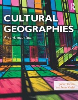 Cultural Geographies: An Introduction, by Horton 9780273719687