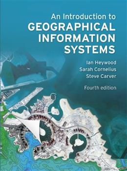 Introduction to Geographical Information Systems, by Heywood, 4th Edition 9780273722595