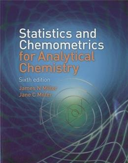 Statistics and Chemometrics for Analytical Chemistry, by Miller, 6th CANADIAN Edition 9780273730422