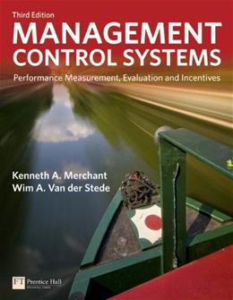 Management Control Systems: Performance Measurement, Evaluation and Incentives (3rd Edition) (Financial Times (Prentice Hall)) 9780273737612