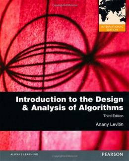 Introduction to the Design and Analysis of Algorithms, by Levitin, 3rd INTERNATIONAL EDITION 9780273764113