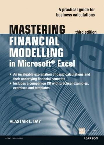 Mastering Financial Modelling in Microsoft Excel 3rd edn: A Practitioners Guide to Applied Corporate Finance, by Day, 3rd Edition 3 w/CD 9780273772255