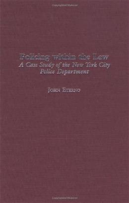 Policing within the Law: A Case Study of the New York City Police Department First Edit 9780275975920