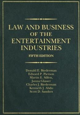 Law and Business of the Entertainment Industries, by Biederman, 5th Edition 9780275992057