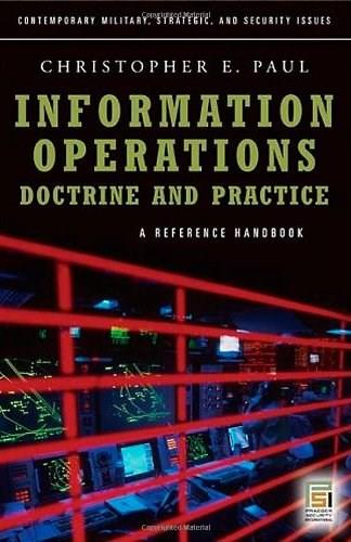 Information Operations--Doctrine and Practice, by Paul 9780275995911