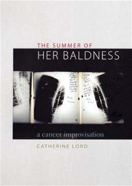 The Summer of Her Baldness: A Cancer Improvisation (Constructs Series) 9780292702578