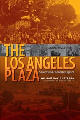 Los Angeles Plaza, by Estrada 9780292717558