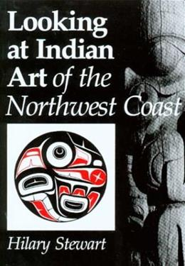 Looking at Indian Art of the Northwest Coast, by Stewart 9780295956459