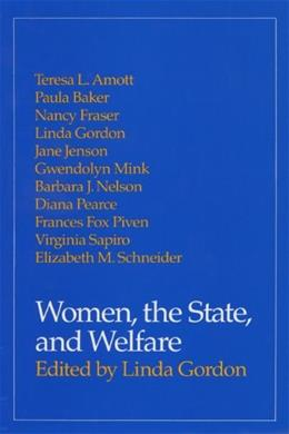 Women, the State, and Welfare 1 9780299126643