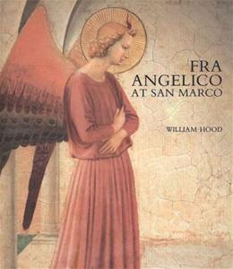 Fra Angelico at San Marco, by Hood 9780300057348