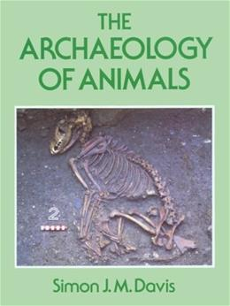 Archaeology of Animals, by Davis 9780300063059