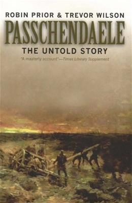 Passchendaele: The Untold Story, by Prior, 2nd Edition 9780300093070
