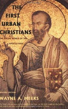 1st Urban Christians: The Social World of the Apostle Paul, by Meeks, 2nd Edition 9780300098617