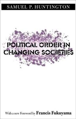 Political Order in Changing Societies, by Huntington 9780300116205