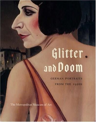 Glitter and Doom: German Portraits from the 1920s, by Rewald 9780300117882