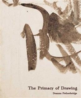 Primacy of Drawing: Histories and Theories of Practice, by Petherbridge 9780300126464