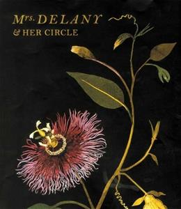 Mrs. Delany and Her Circle, by Laird 9780300142792