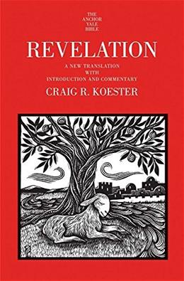 Revelation: A New Translation with Introduction and Commentary, by Koester 9780300144888