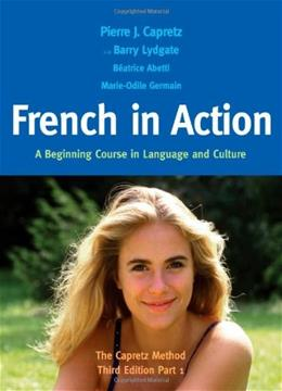 French in Action: A Beginning Course in Language and Culture: The Capretz Method, by Capretz, 3rd Edition, Part 1 9780300176100