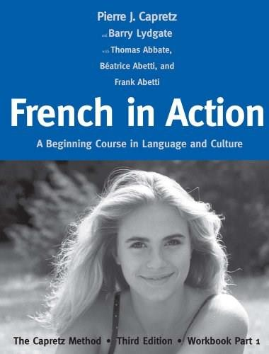French in Action: A Beginning Course in Language and Culture: The Capretz Method, by Capretz, 3rd English and French Edition, Workbook, Part 1 9780300176124