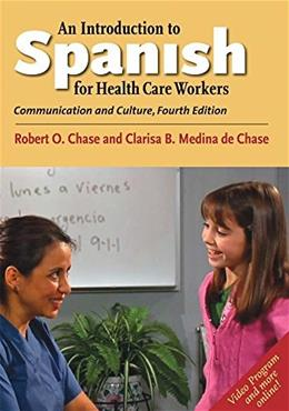 Introduction to Spanish for Healthcare Workers: Communication and Culture, by Chase, 4th Edition 9780300212976