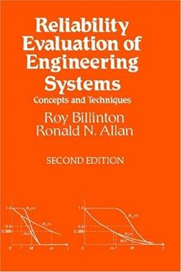 Reliability Evaluation of Engineering Systems: Concepts and Techniques, by Billinton, 2nd Edition 9780306440632