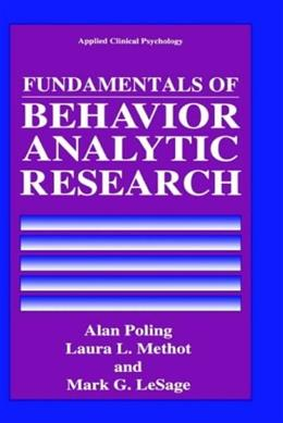 Fundamentals of Behavior Analytic Research, by Poling 9780306450563
