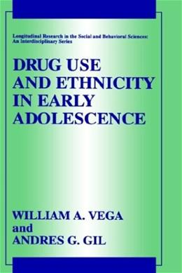 Drug Use and Ethnicity in Early Adolescence (Longitudinal Research in the Social and Behavioral Sciences: An Interdisciplinary Series) 1998 9780306457371