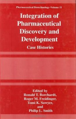 Integration of Pharmaceutical Discovery and Development: Case Histories, by Borchardt 9780306457432