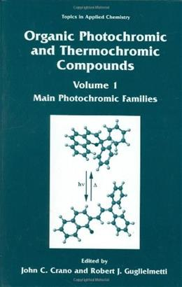 Organic Photochromic and Thermochromic Compounds: Main Photochromic Families, by Crano 9780306458828