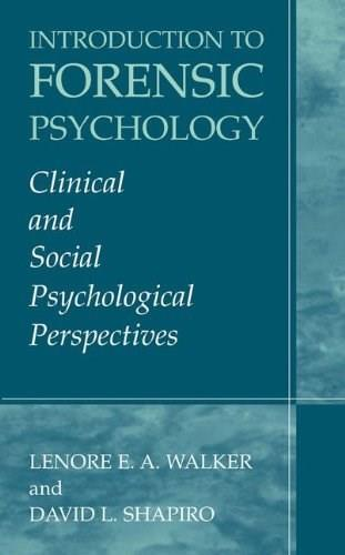 Introduction to Forensic Psychology: Clinical and Social Psychological Perspectives, by Walker 9780306479083
