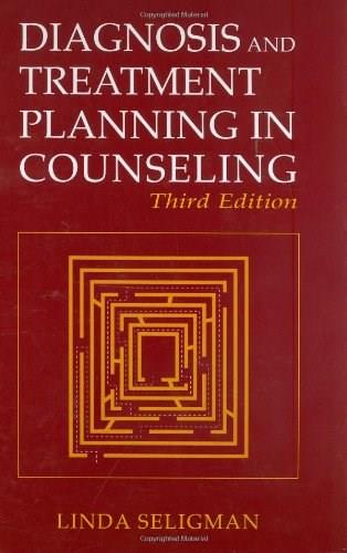 Diagnosis and Treatment Planning in Counseling, by Seligman, 3rd Edition 9780306484728
