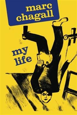Marc Chagall: My Life, by Chagall 9780306805714