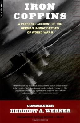 Iron Coffins: A Personal Account Of The German U-boat Battles Of World War II Reprint 9780306811609