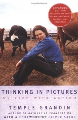 Thinking in Pictures, Expanded Edition: My Life with Autism Reissue 9780307275653