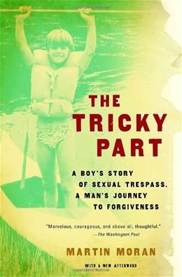 The Tricky Part: A boys story of sexual trespass, a mans journey to forgiveness 9780307276537