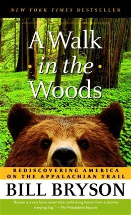 Walk in the Woods: Rediscovering America on the Appalachian Trail, by Bryson 9780307279460