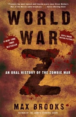 World War Z: An Oral History of the Zombie War, by Brooks 9780307346612