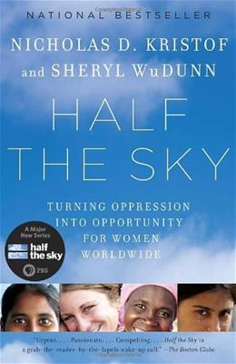 Half the Sky: Turning Oppression into Opportunity for Women Worldwide, by Kristof 9780307387097
