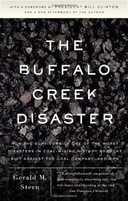 Buffalo Creek Disaster: How the Survivors of 1 of the Worst Disasters in Coal Mining History Brought Suit Against the Coal Company and Won, by Stern 9780307388490