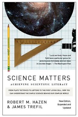 Science Matters: Achieving Scientific Literacy, by Hazen 9780307454584