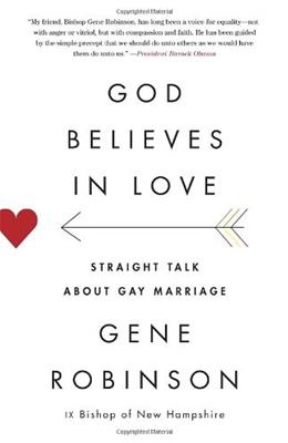 God Believes in Love: Straight Talk About Gay Marriage, by Robinson 9780307948090