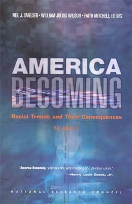 America Becoming: Racial Trends and Their Consequences, by Smelser, Volume 2 9780309068406