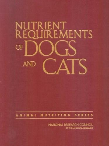 Nutrient Requirements of Dogs and Cats, by Subcommittee on Dog and Cat Nutrition 9780309086288