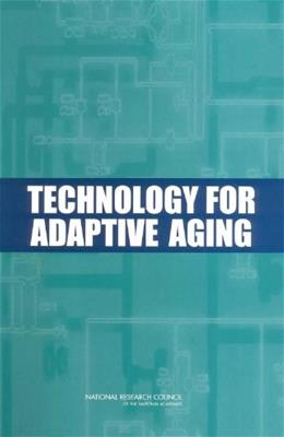 Technology for Adaptive Aging, by Pew 9780309091169