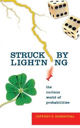 Struck by Lightning: The Curious World of Probabilities, by Rosenthal 9780309097345