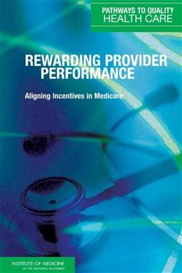 Rewarding Provider Performance, by Institute of Medicine 9780309102162