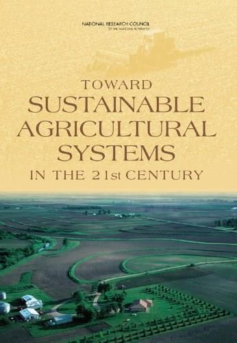 Toward Sustainable Agricultural Systems in the 21st Century, by National Research Council of the National Academies 9780309148962