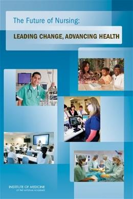 Future of Nursing: Leading Change, Advancing Health, by Institute of Medicine BK w/CD 9780309158237